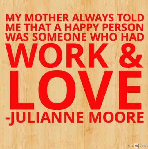 work and love, julianne moore