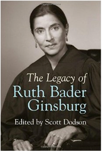 The Legacy of Ruth Bader Ginsburg by Scott Dodson