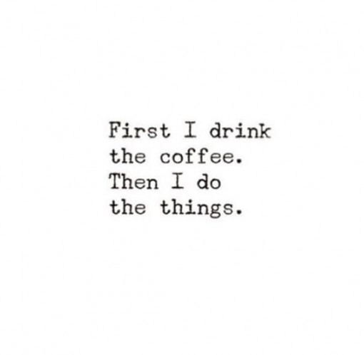first I drink the coffee | covet living