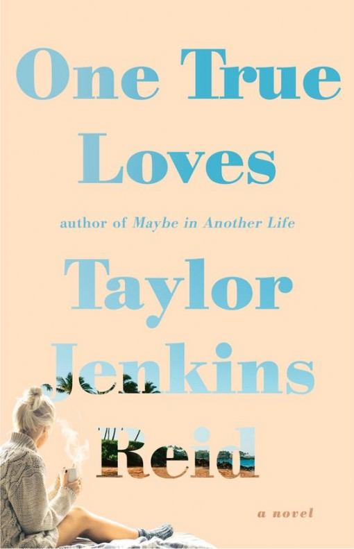 One True Loves by Taylor Jenkins Reid | Covet Living