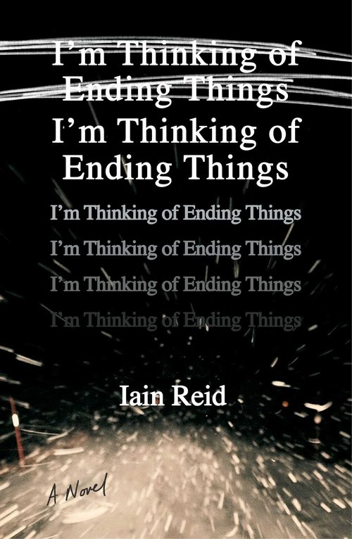 I'm Thinking of Ending Things by Iain Reid | Covet Living