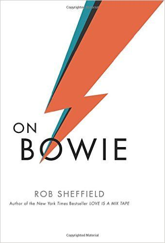 On Bowie by Rob Sheffield | Covet Living